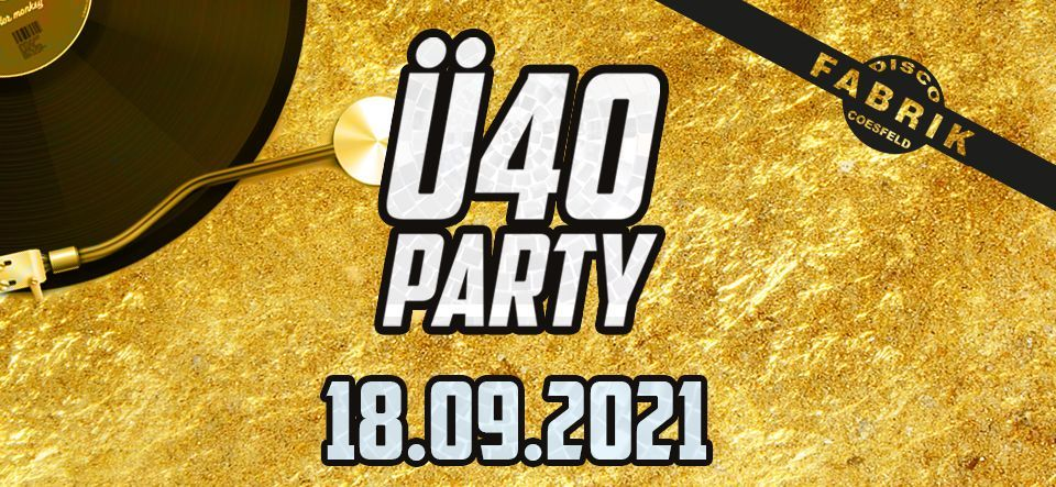 Ü40-PARTY • Fabrik