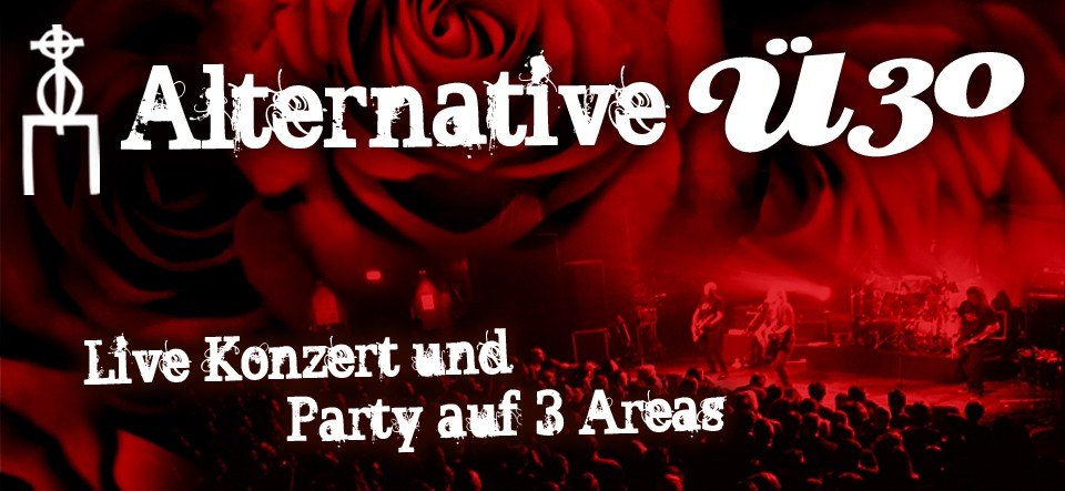 Alternative Ü30 // Konzert & Party