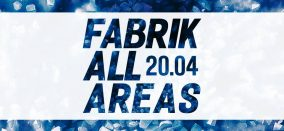 Fabrik All Areas • 4-Areas-Party