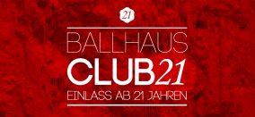 Club 21 • Einlass ab 21 Jahren