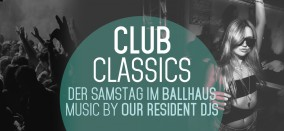 Club Classics // Ballhaus Party