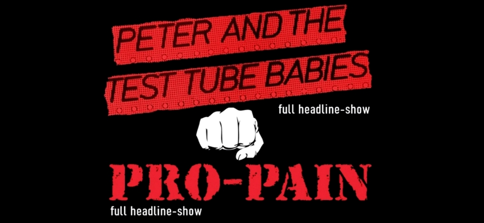 Ten Days Before Xmas: Peter And The Test Tube Babies & PRO-PAIN