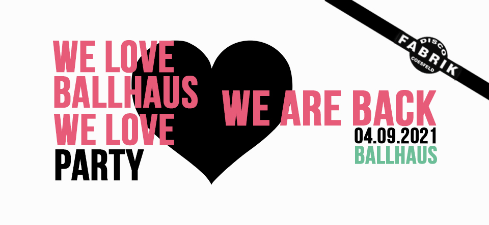 WE ARE BACK • BALLHAUS • 18+