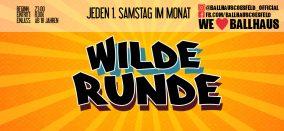 BALLHAUS • Wilde Runde • 18+
