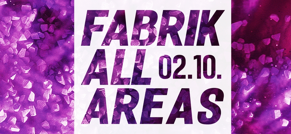 FABRIK ALL AREAS • 16+