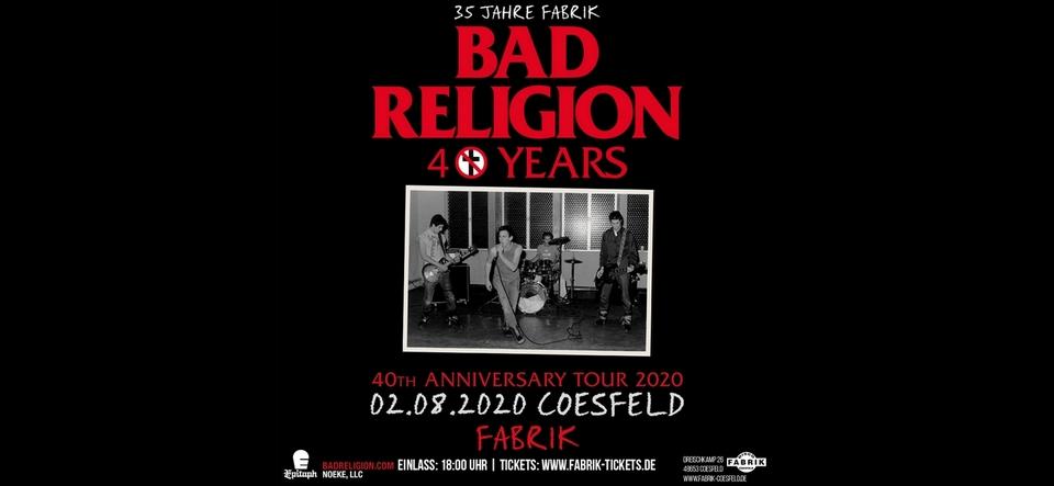 KONZERT • BAD RELIGION • 40 Years • AUSVERKAUFT