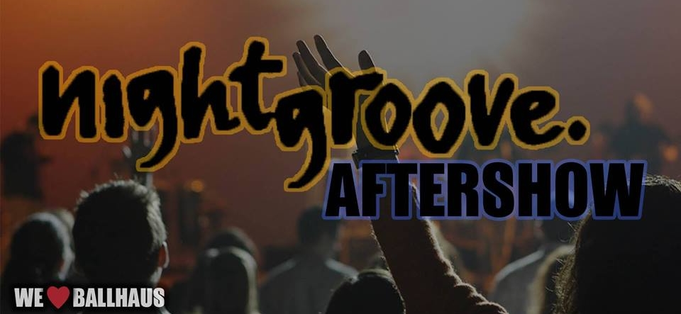 Nightgroove Party • We ❤ Ballhaus