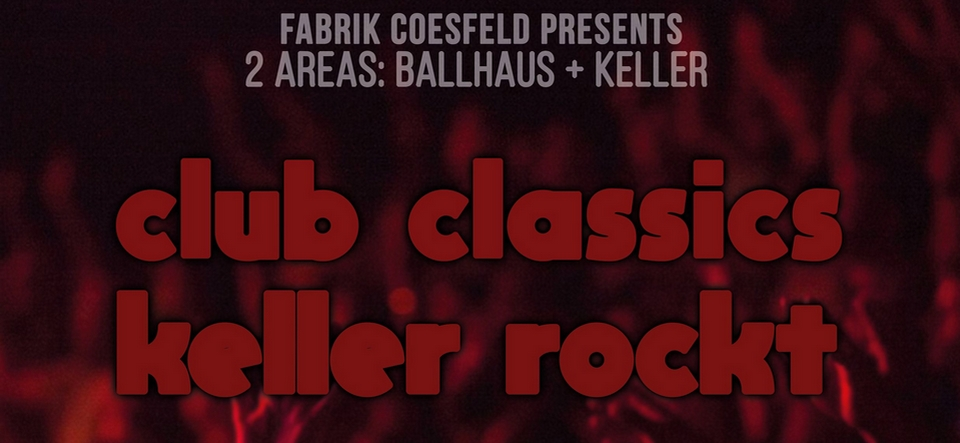 2 AREAS • Ballhaus Club Classics & Hits • Keller Rockt