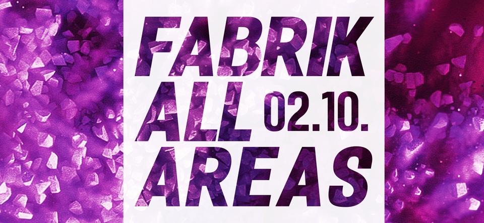 FABRIK ALL AREAS • 16+