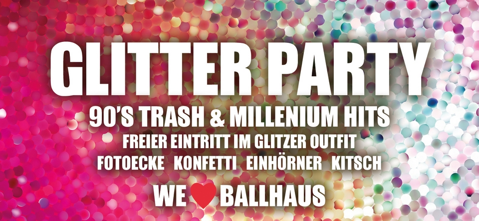 Glitter Party #1: 90s Trash & 00er Hits